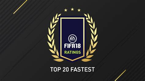 FIFA 18 Fastest Players - Top 20 FUT 18 Highest Pace Stats