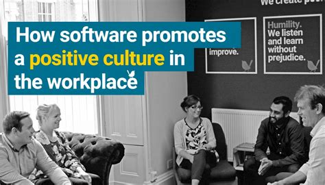 How software promotes a positive culture in the workplace