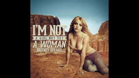 Britney spears I'm not a girl not yet a woman official