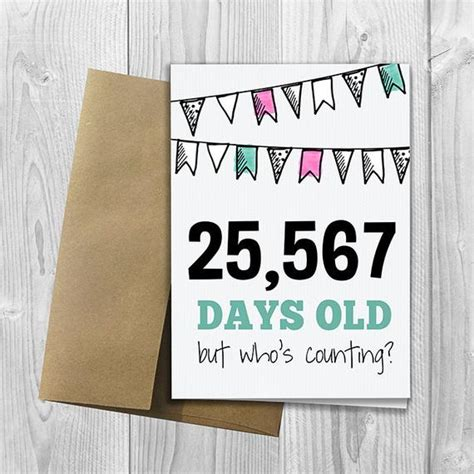 PRINTED 70th Birthday 25567 days old but who's